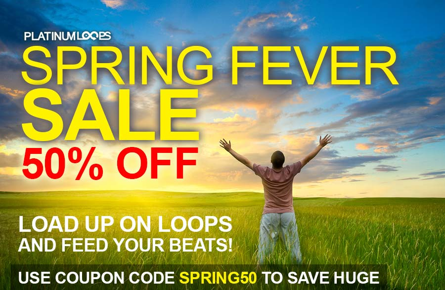 Get HALF PRICE loops and samples in the Spring Fever Sale